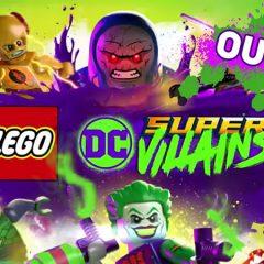 LEGO DC Super-Villains Out Now Worldwide