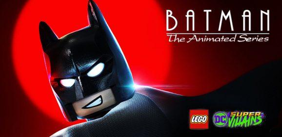 LEGO DC Super-Villains Batman The Animated Series DLC